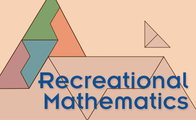 Recreational Mathematics